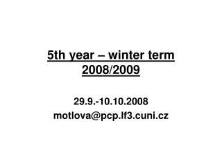 5th year – winter term  2008/2009