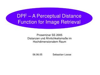 DPF – A Perceptual Distance Function for Image Retrieval
