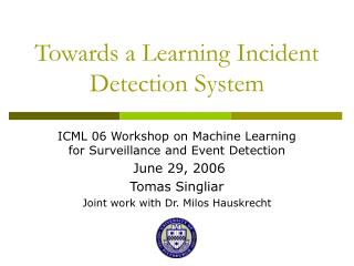 Towards a Learning Incident Detection System