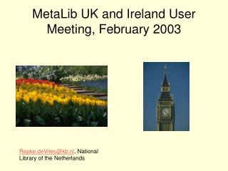 MetaLib UK and Ireland User Meeting, February 2003