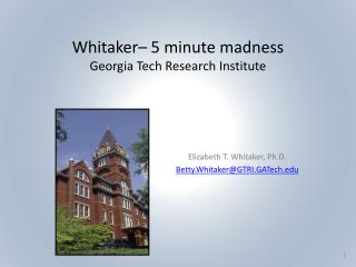 Whitaker– 5 minute madness Georgia Tech Research Institute