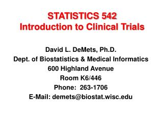 STATISTICS 542 Introduction to Clinical Trials