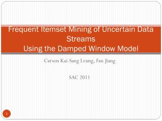Frequent Itemset Mining of Uncertain Data Streams Using the Damped Window Model