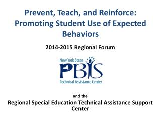 Prevent, Teach, and Reinforce:  Promoting  Student Use of  Expected Behaviors