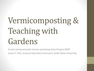 Vermicomposting & Teaching with Gardens