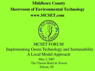 Middlesex County  Showroom of Environmental Technology  			 www.MCSET.com