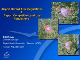 Bill Zrioka Division Manager Airport Spatial Information Systems (ASIS) Houston Airport System