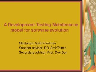 A Development-Testing-Maintenance 	model for software evolution