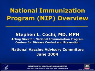 National Immunization  Program (NIP) Overview Stephen L. Cochi, MD, MPH