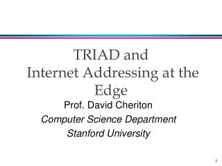 TRIAD and   Internet Addressing at the Edge