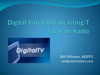 Digital Video Broadcasting-T for Ham Radio