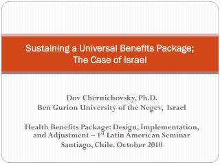 Sustaining a Universal Benefits Package;  The Case of Israel