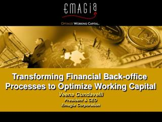 Transforming Financial Back-office  Processes to Optimize Working Capital Veena Gundavelli