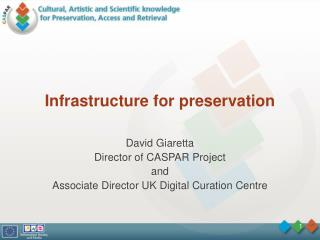 Infrastructure for preservation