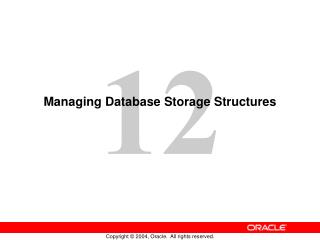Managing Database Storage Structures