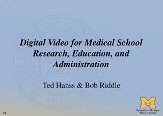 Digital Video for Medical School Research, Education, and Administration