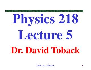 Physics 218 Lecture 5