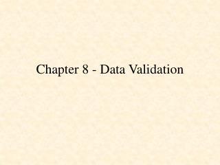 Chapter 8 - Data Validation