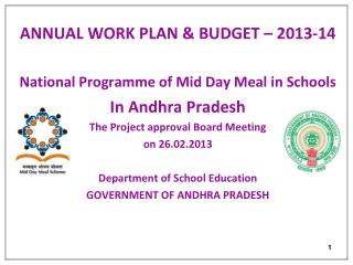 ANNUAL WORK PLAN & BUDGET – 2013-14 National Programme of Mid Day Meal in Schools
