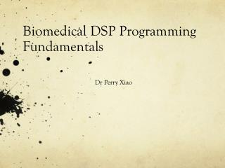 Biomedical DSP Programming Fundamentals