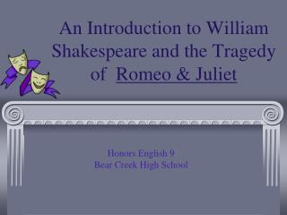 An Introduction to William Shakespeare and the Tragedy of   Romeo & Juliet