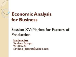 Economic Analysis  for Business Session XV: Market for Factors of Production