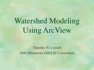 Watershed Modeling Using ArcView