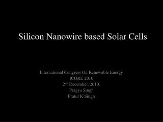 Silicon Nanowire based Solar Cells