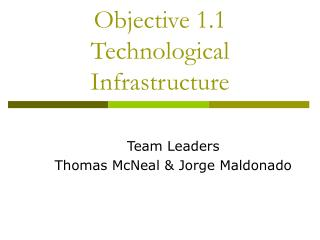 Objective 1.1 Technological Infrastructure