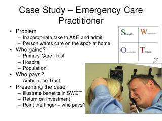 Case Study – Emergency Care Practitioner