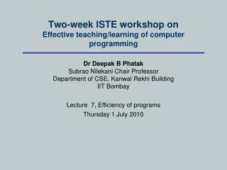 Two-week ISTE workshop on Effective teaching/learning of computer programming