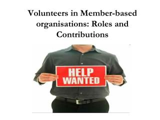 Volunteers in Member-based organisations: Roles and Contributions