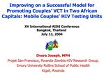 Improving on a Successful Model for Promoting Couples  VCT in Two African Capitals: Mobile Couples  HIV Testing Units