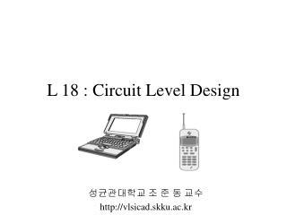 L 18 : Circuit Level Design