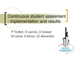 Continuous student assesment : implementation and results
