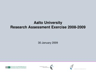 Aalto University Research Assessment Exercise 2008-2009