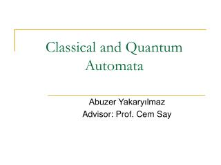 Classical and Quantum Automata