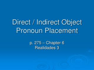 Direct / Indirect Object Pronoun Placement
