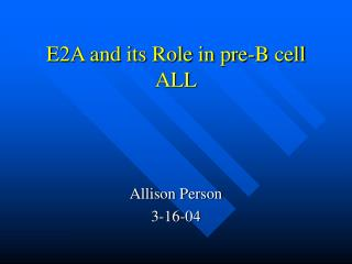 E2A and its Role in pre-B cell ALL