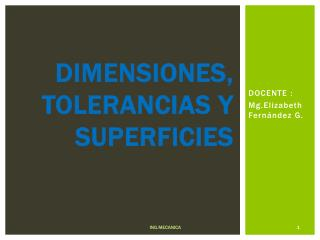 Dimensiones, tolerancias y superficies