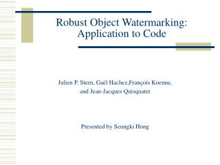 Robust Object Watermarking: Application to Code