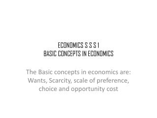ECONOMICS S  S S  1 BASIC CONCEPTS IN ECONOMICS