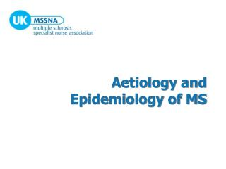Aetiology and Epidemiology of MS