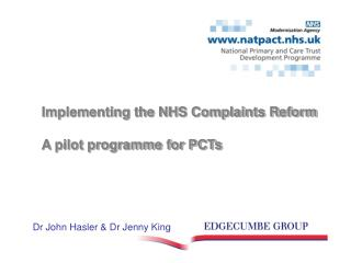 Implementing the NHS Complaints Reform  A pilot programme for PCTs