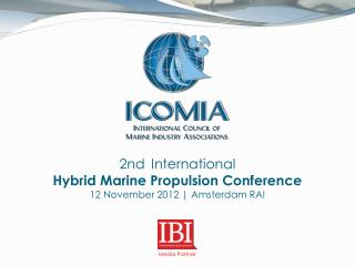 2nd International Hybrid Marine Propulsion Conference 12 November 2012 | Amsterdam RAI