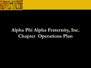 Alpha Phi Alpha Fraternity, Inc. Chapter  Operations Plan