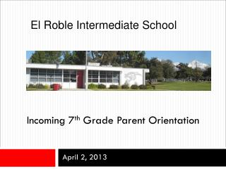 Incoming 7 th  Grade Parent Orientation