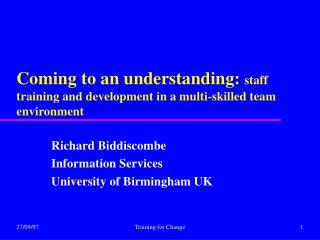 Coming to an understanding: staff training and development in a multi-skilled team environment