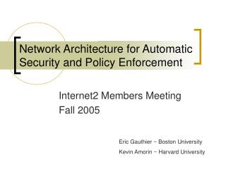 Network Architecture for Automatic Security and Policy Enforcement