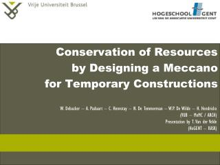 Conservation of Resources  by Designing a Meccano  for Temporary Constructions